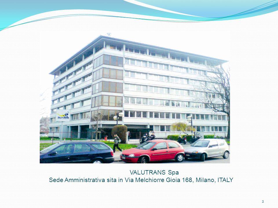 2 VALUTRANS Spa Sede Amministrativa sita in Via Melchiorre Gioia 168, Milano, ITALY