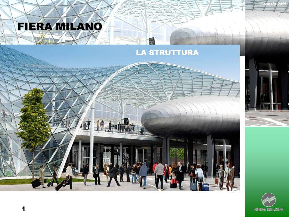 1 FIERA MILANO LA STRUTTURA Gennaio 2011