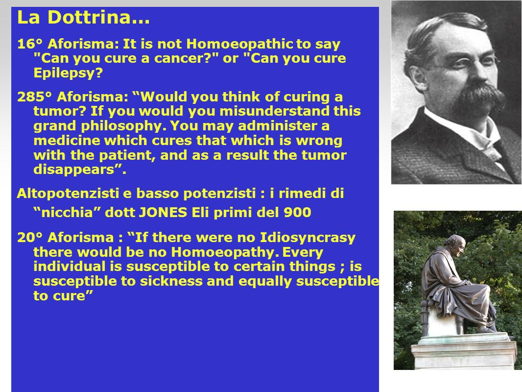 La Dottrina... 16° Aforisma: It is not Homoeopathic to say