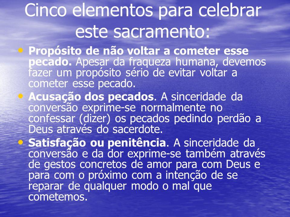 Cinco elementos para celebrar este sacramento: Exame de consciência.