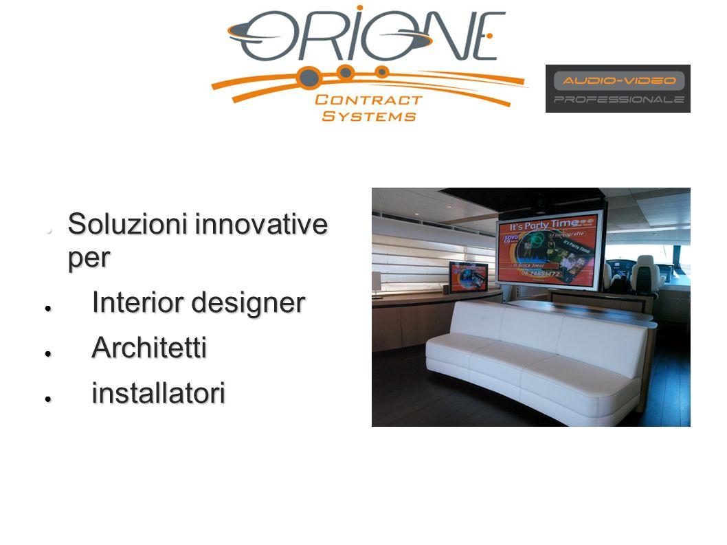 Soluzioni innovative per Soluzioni innovative per Interior designer Interior designer Architetti Architetti installatori installatori