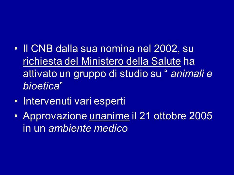 Il CNB dalla sua nomina nel 2002, su richiesta del Ministero della Salute ha attivato un gruppo di studio su animali e bioetica Intervenuti vari esper