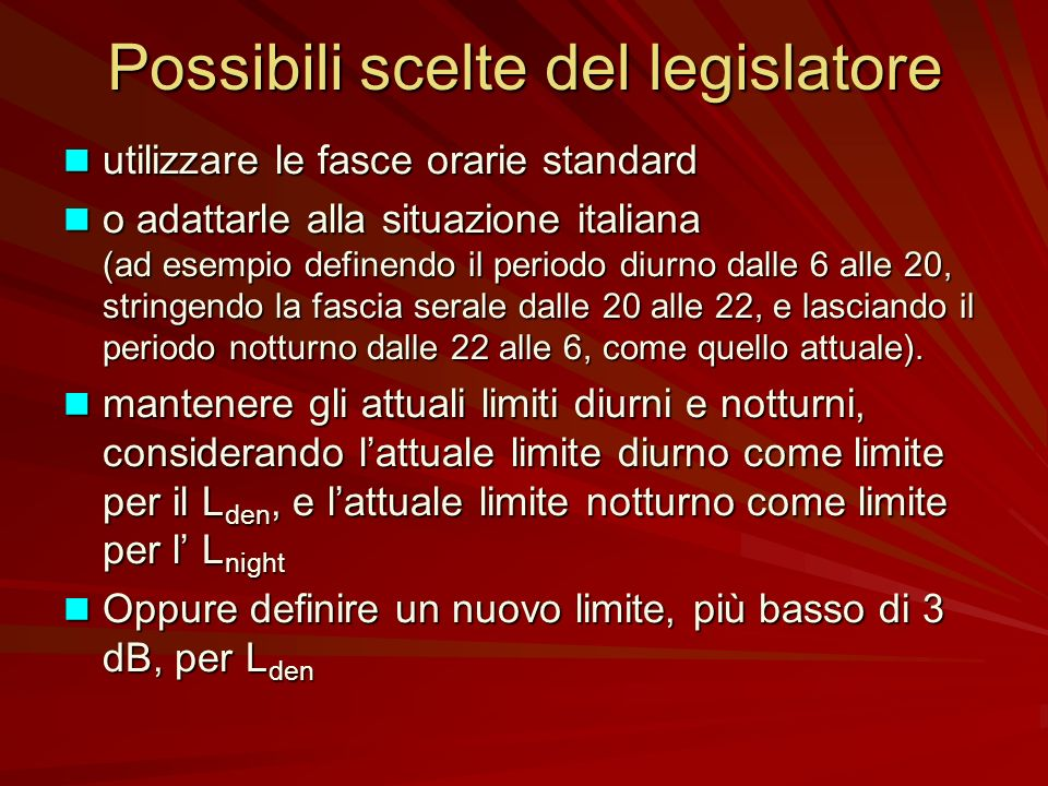 Possibili scelte del legislatore utilizzare le fasce orarie standard utilizzare le fasce orarie standard o adattarle alla situazione italiana (ad esem