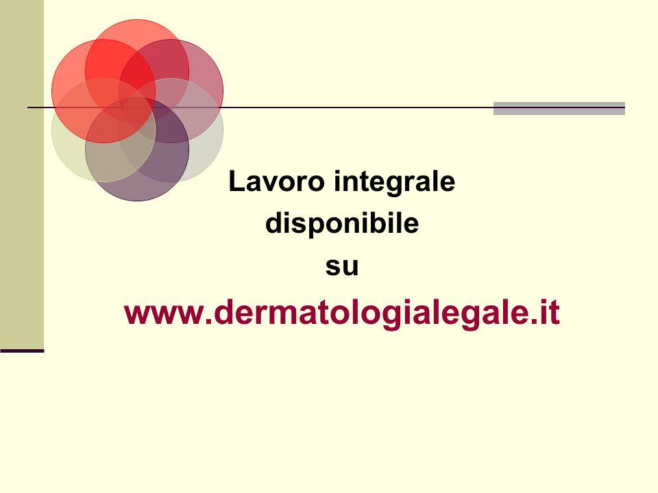 Lavoro integrale disponibile su www.dermatologialegale.it