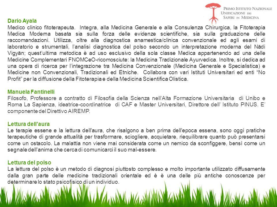 Dario Ayala Medico clinico fitoterapeuta. Integra, alla Medicina Generale e alla Consulenza Chirurgica, la Fitoterapia Medica Moderna basata sia sulla