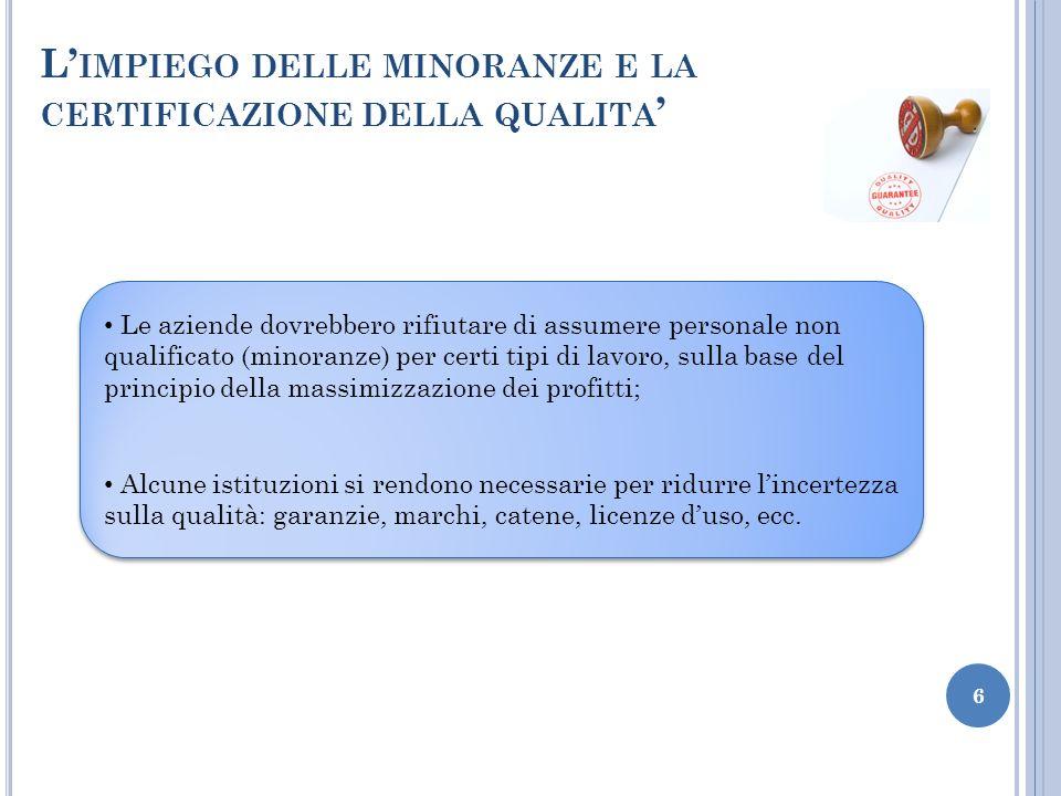 L IMPIEGO DELLE MINORANZE E LA CERTIFICAZIONE DELLA QUALITA 6 Le aziende dovrebbero rifiutare di assumere personale non qualificato (minoranze) per ce
