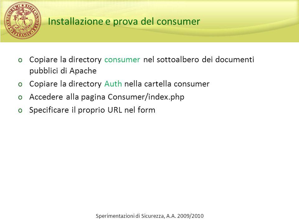 Installazione e prova del consumer o Copiare la directory consumer nel sottoalbero dei documenti pubblici di Apache o Copiare la directory Auth nella