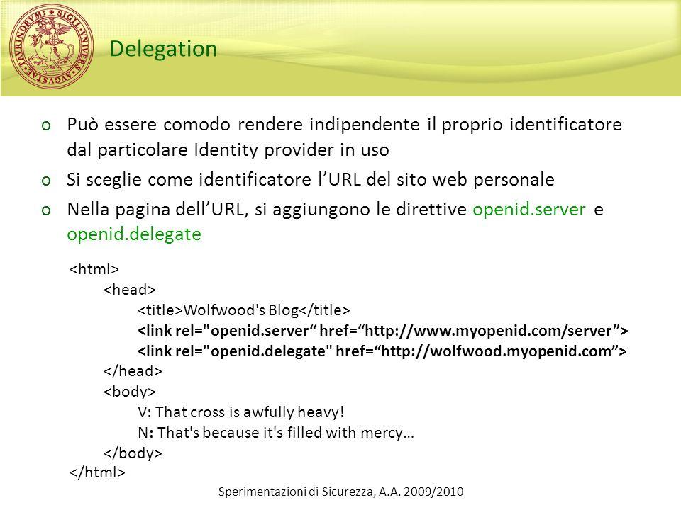 Delegation o Può essere comodo rendere indipendente il proprio identificatore dal particolare Identity provider in uso o Si sceglie come identificator