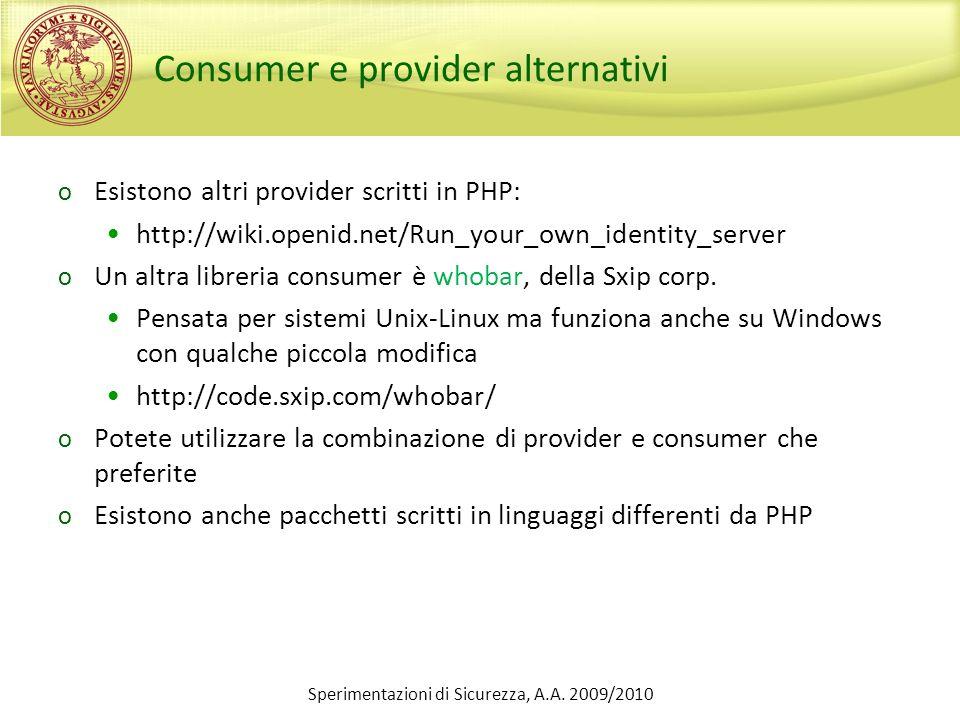 Consumer e provider alternativi o Esistono altri provider scritti in PHP: http://wiki.openid.net/Run_your_own_identity_server o Un altra libreria cons