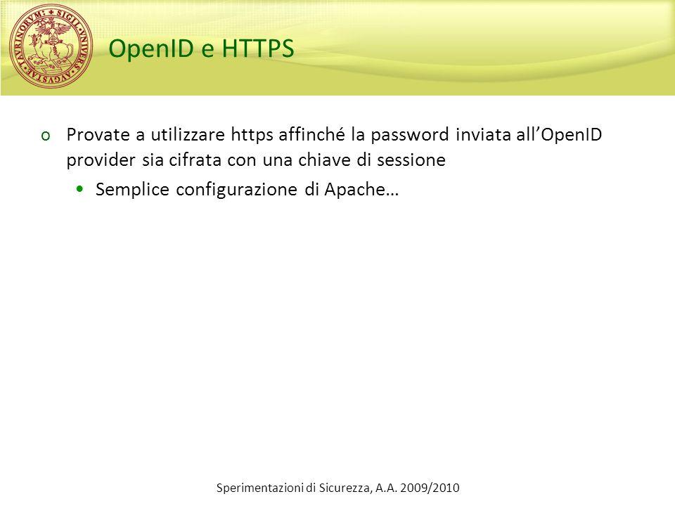 OpenID e HTTPS o Provate a utilizzare https affinché la password inviata allOpenID provider sia cifrata con una chiave di sessione Semplice configuraz