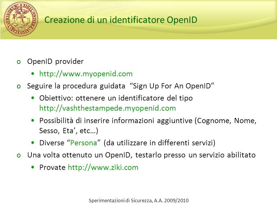 Creazione di un identificatore OpenID o OpenID provider http://www.myopenid.com o Seguire la procedura guidata Sign Up For An OpenID Obiettivo: ottene