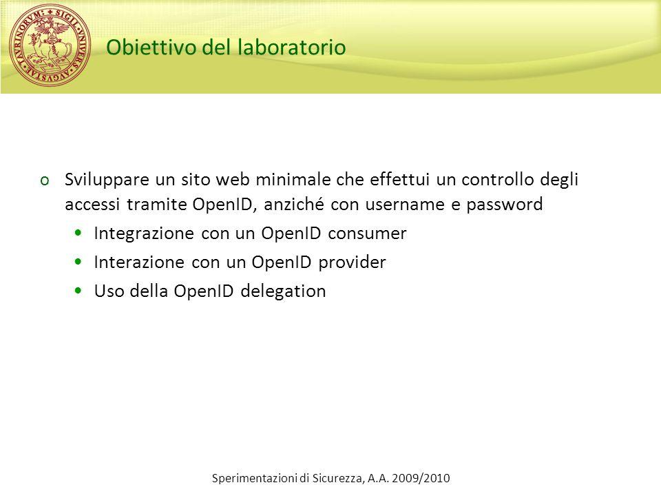 Obiettivo del laboratorio o Sviluppare un sito web minimale che effettui un controllo degli accessi tramite OpenID, anziché con username e password In