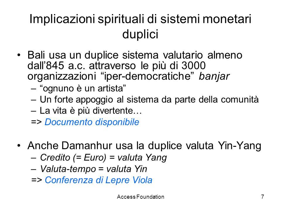 Access Foundation7 Implicazioni spirituali di sistemi monetari duplici Bali usa un duplice sistema valutario almeno dall845 a.c. attraverso le più di