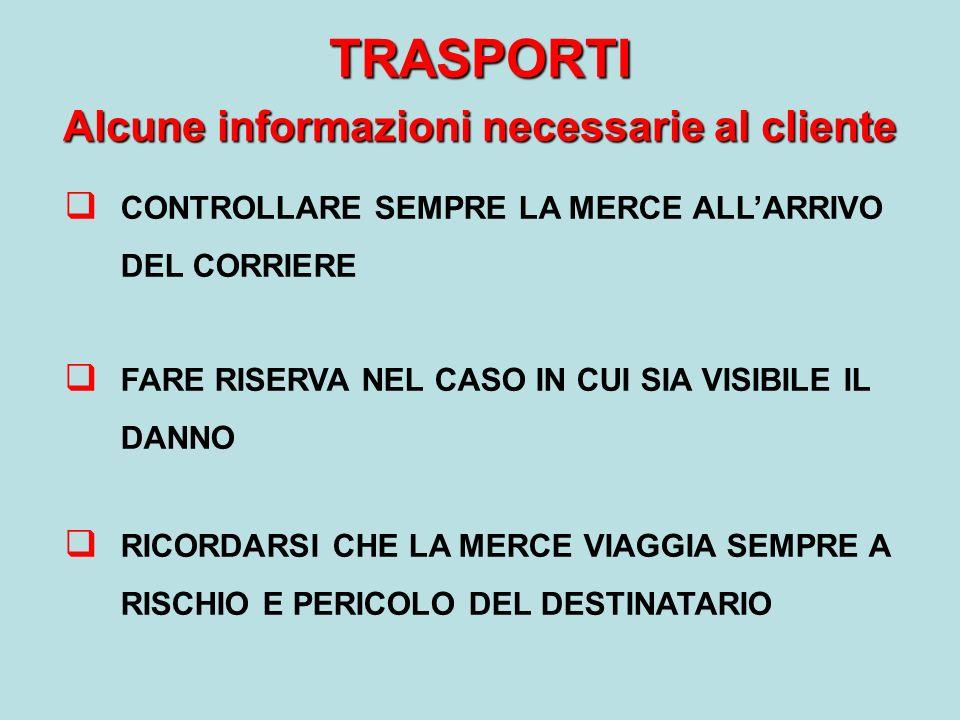 CONDIZIONI DI TRASPORTO/TARIFFE 2009 ( condizioni invariate rispetto a quelle del 2008 )