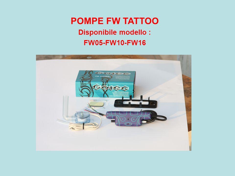 POMPE FW TATTOO Disponibile modello : FW05-FW10-FW16