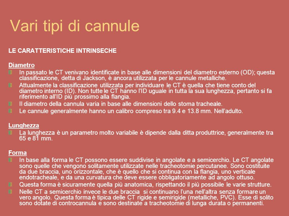 Vari tipi di cannule LE CARATTERISTICHE INTRINSECHE Flangia La flangia è una lamina posta perpendicolarmente alla cannula.