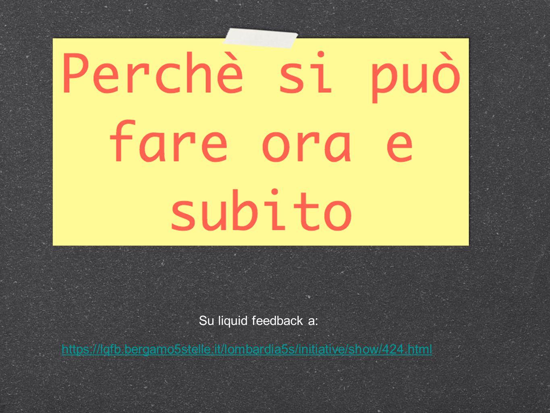 https://lqfb.bergamo5stelle.it/lombardia5s/initiative/show/424.html Su liquid feedback a:
