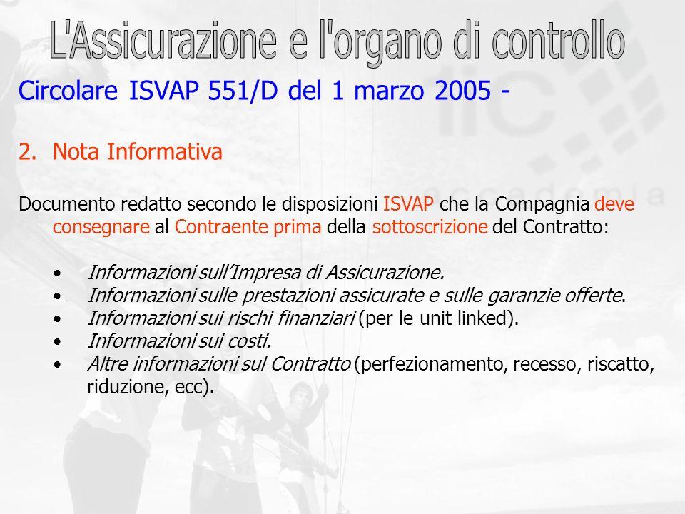 Circolare ISVAP 551/D del 1 marzo 2005 - 2.Nota Informativa Documento redatto secondo le disposizioni ISVAP che la Compagnia deve consegnare al Contra