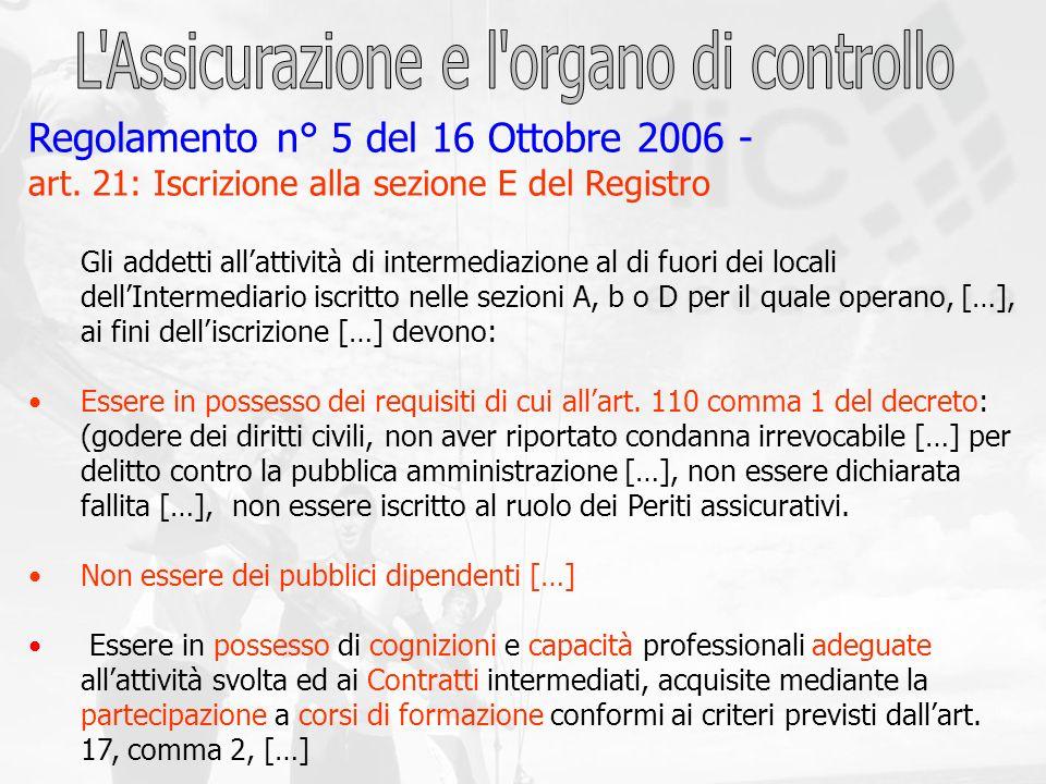 Regolamento n° 5 del 16 Ottobre 2006 - art. 21: Iscrizione alla sezione E del Registro Gli addetti allattività di intermediazione al di fuori dei loca