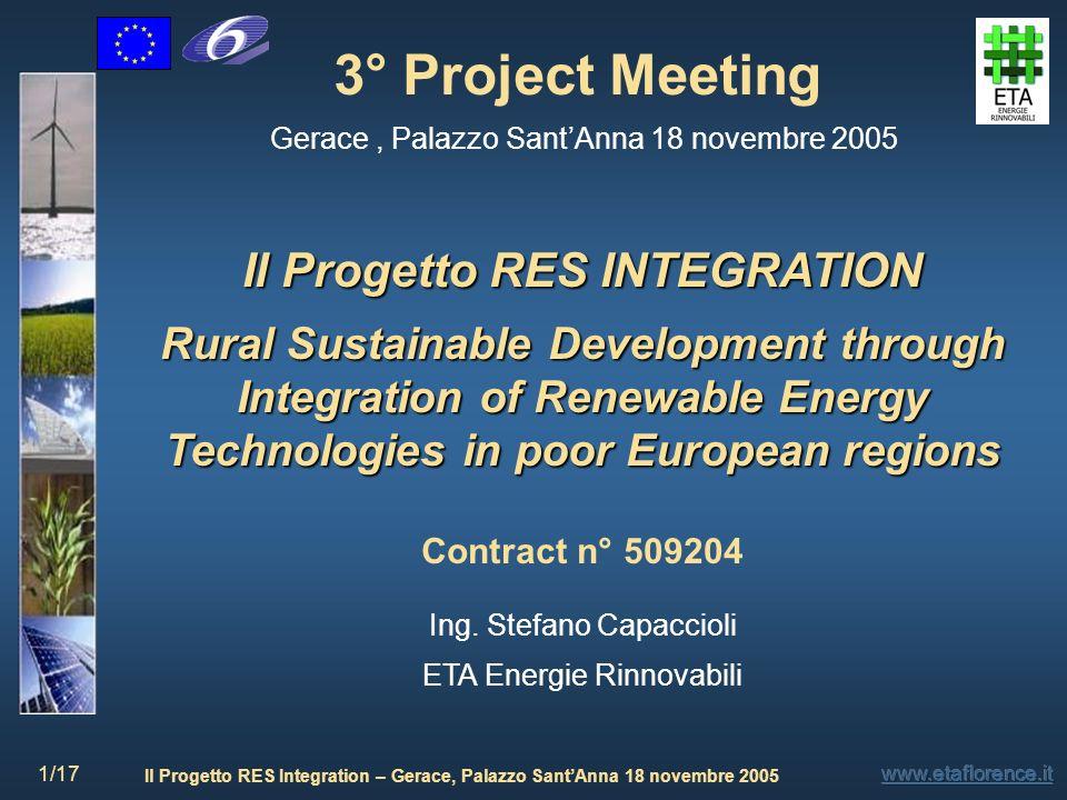 Il Progetto RES Integration – Gerace, Palazzo SantAnna 18 novembre 2005 2/17 Progetto RES Integration Partner del Progetto Struttura del Progetto Obiettivi Analisi Comunità Montana Limina Sommario