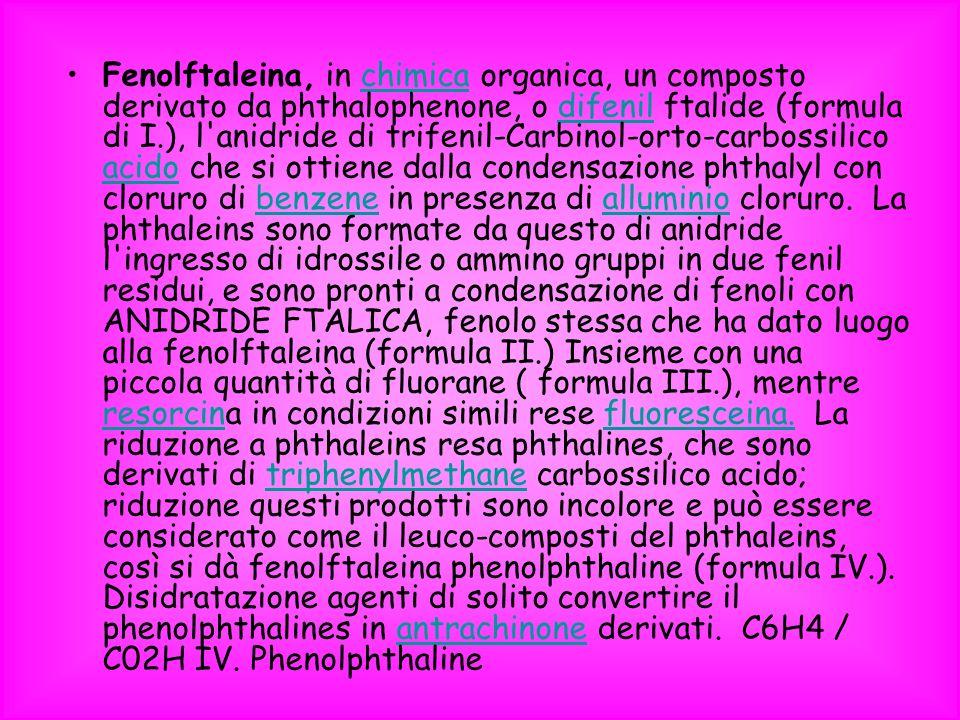 Fenolftaleina, in chimica organica, un composto derivato da phthalophenone, o difenil ftalide (formula di I.), l'anidride di trifenil-Carbinol-orto-ca