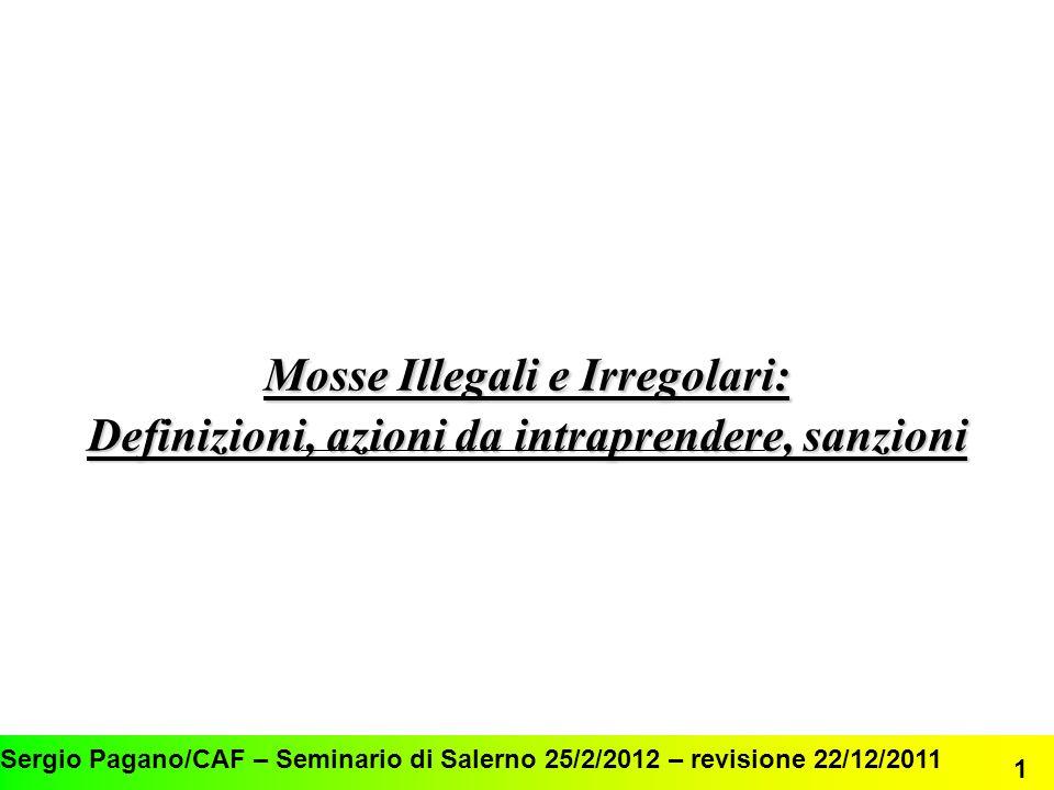 Mosse illegali e irregolari12 Sanzioni (IV) Nulla di specifico è indicato nel regolamento riguardo alle sanzioni da applicare per violazione dellarticolo 4.