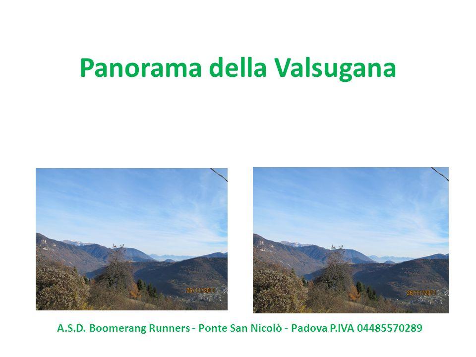 Panorama della Valsugana A.S.D. Boomerang Runners - Ponte San Nicolò - Padova P.IVA 04485570289