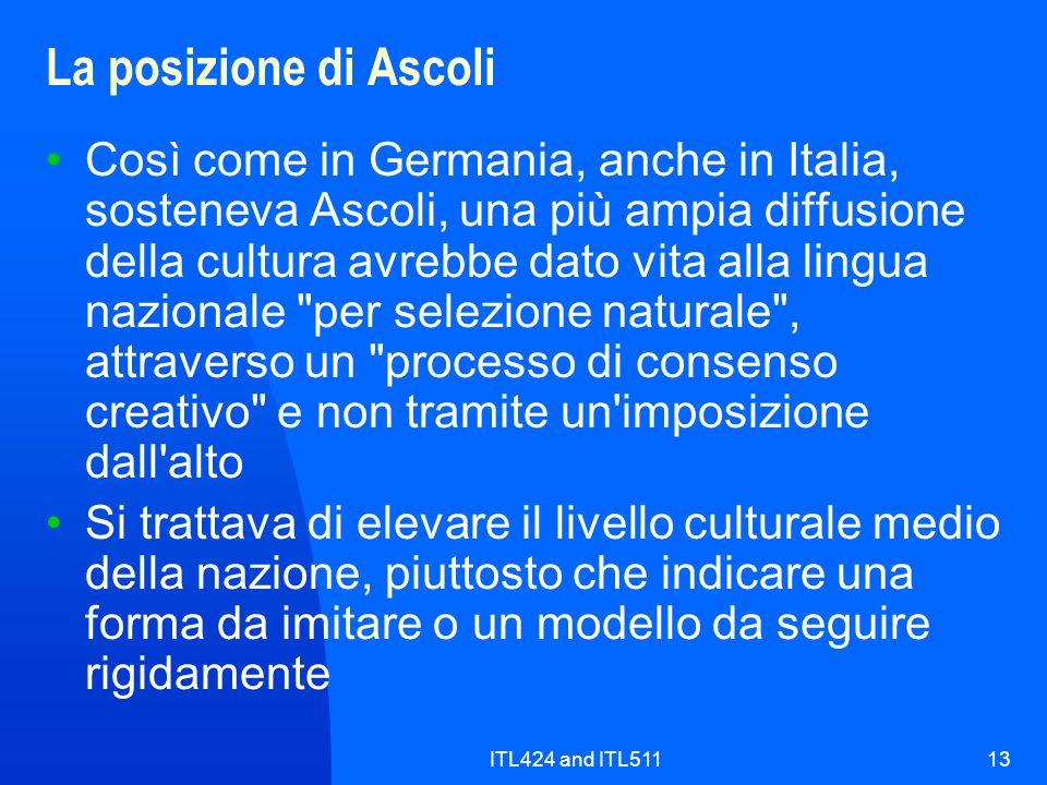 ITL424 and ITL51113 La posizione di Ascoli Così come in Germania, anche in Italia, sosteneva Ascoli, una più ampia diffusione della cultura avrebbe da
