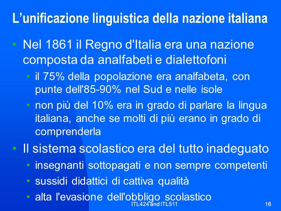 ITL424 and ITL51116 Lunificazione linguistica della nazione italiana Nel 1861 il Regno d'Italia era una nazione composta da analfabeti e dialettofoni