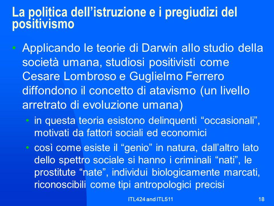 ITL424 and ITL51118 La politica dellistruzione e i pregiudizi del positivismo Applicando le teorie di Darwin allo studio della società umana, studiosi
