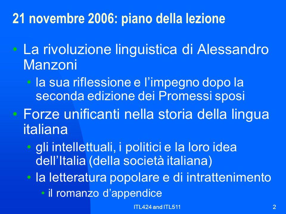ITL424 and ITL5112 21 novembre 2006: piano della lezione La rivoluzione linguistica di Alessandro Manzoni la sua riflessione e limpegno dopo la second