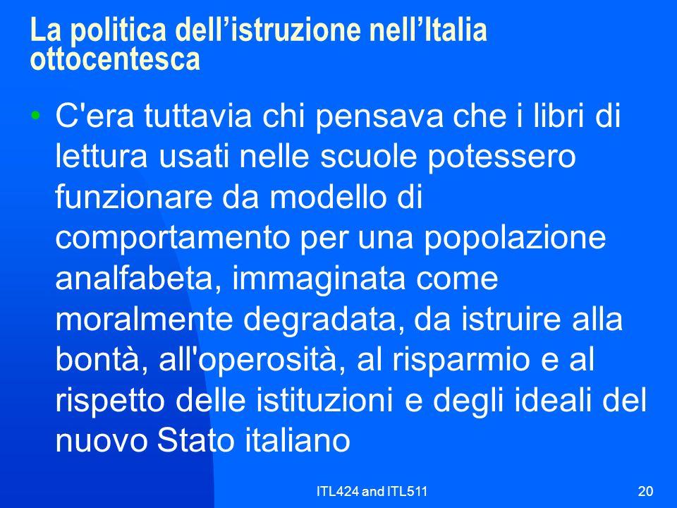 ITL424 and ITL51120 La politica dellistruzione nellItalia ottocentesca C'era tuttavia chi pensava che i libri di lettura usati nelle scuole potessero