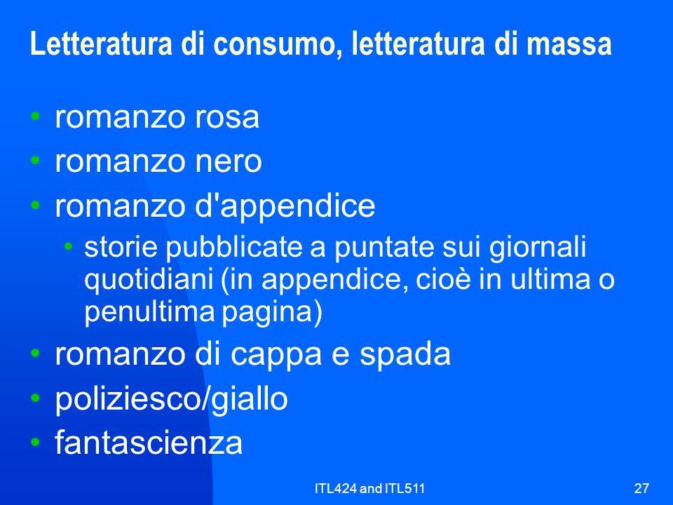ITL424 and ITL51127 Letteratura di consumo, letteratura di massa romanzo rosa romanzo nero romanzo d'appendice storie pubblicate a puntate sui giornal