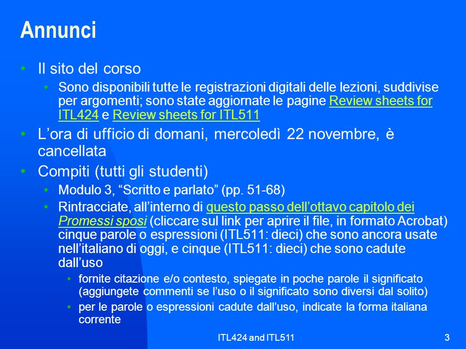 ITL424 and ITL5113 Annunci Il sito del corso Sono disponibili tutte le registrazioni digitali delle lezioni, suddivise per argomenti; sono state aggio