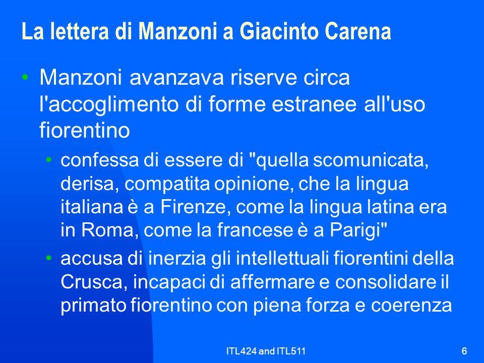 ITL424 and ITL5116 La lettera di Manzoni a Giacinto Carena Manzoni avanzava riserve circa l'accoglimento di forme estranee all'uso fiorentino confessa