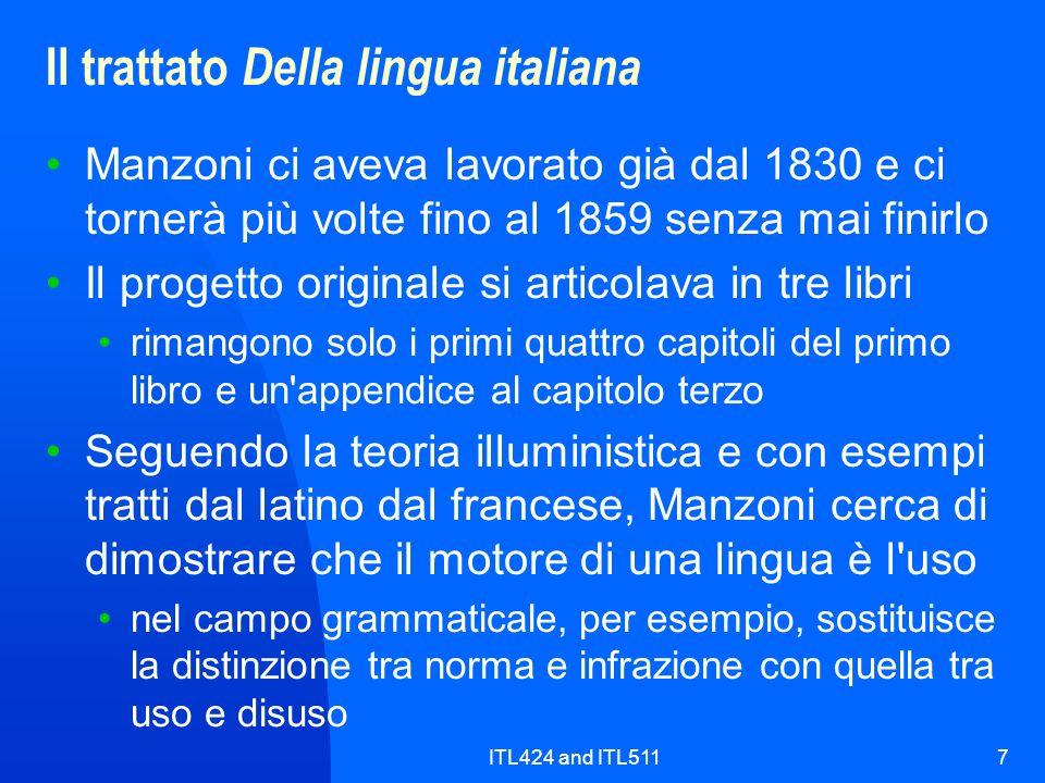 ITL424 and ITL5117 Il trattato Della lingua italiana Manzoni ci aveva lavorato già dal 1830 e ci tornerà più volte fino al 1859 senza mai finirlo Il p