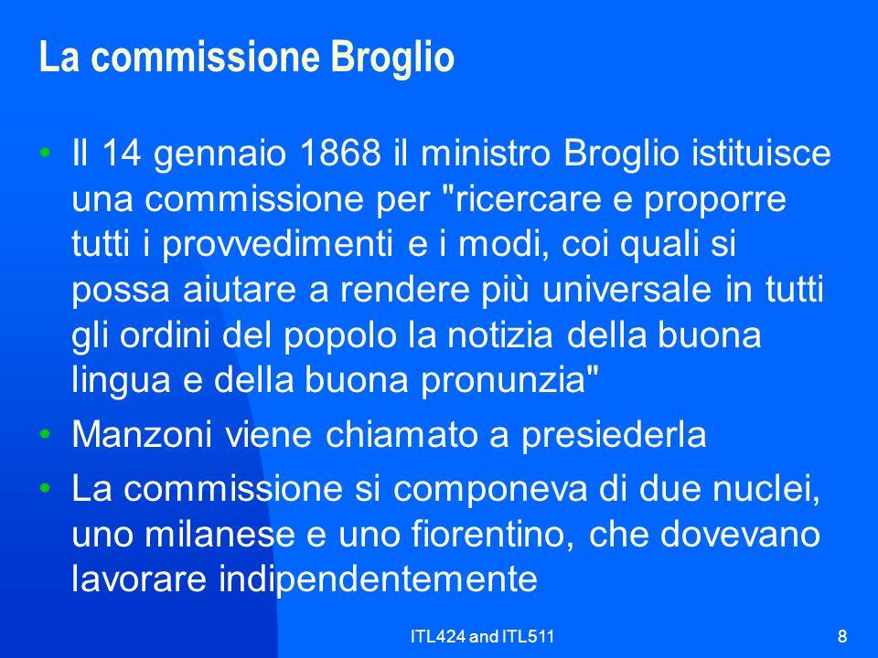 ITL424 and ITL5118 La commissione Broglio Il 14 gennaio 1868 il ministro Broglio istituisce una commissione per