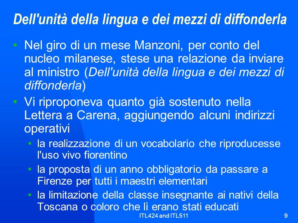 ITL424 and ITL5119 Dell'unità della lingua e dei mezzi di diffonderla Nel giro di un mese Manzoni, per conto del nucleo milanese, stese una relazione