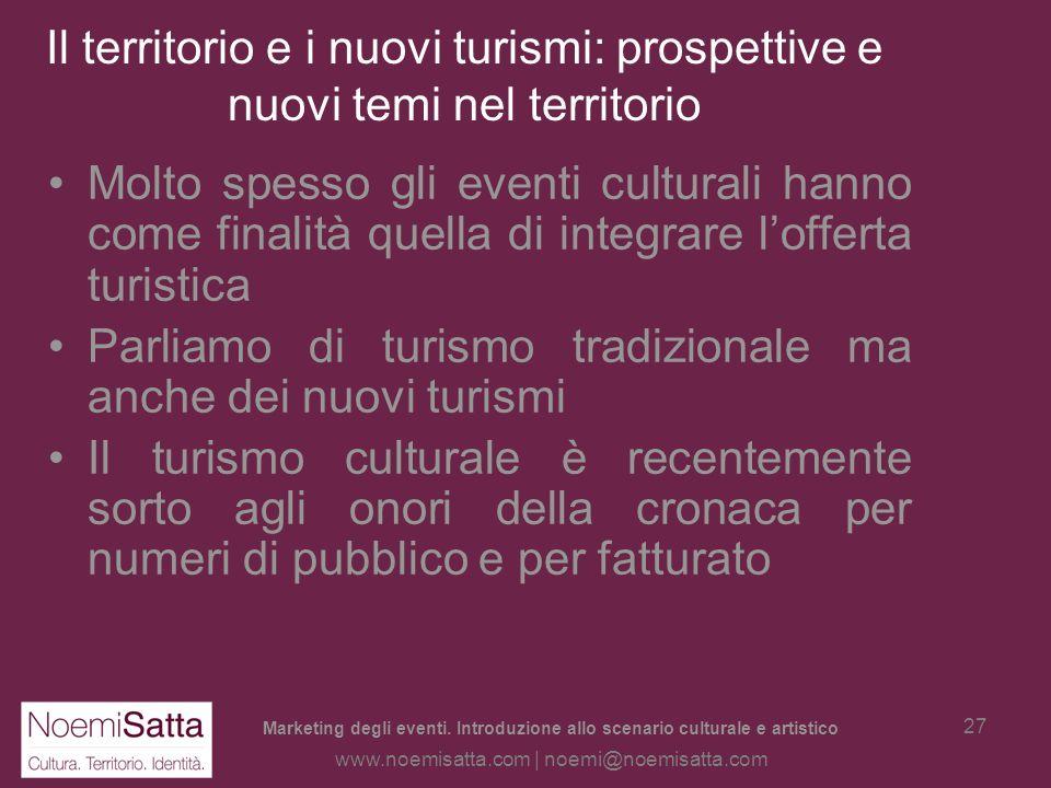 Marketing degli eventi. Introduzione allo scenario culturale e artistico www.noemisatta.com | noemi@noemisatta.com 26 Cultural planning Lo sviluppo de