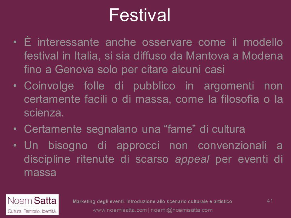 Marketing degli eventi. Introduzione allo scenario culturale e artistico www.noemisatta.com | noemi@noemisatta.com 40 Due fenomeni a confronto: i fest