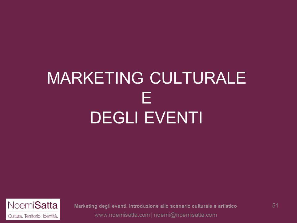 Marketing degli eventi. Introduzione allo scenario culturale e artistico www.noemisatta.com | noemi@noemisatta.com 50 Popolazione e cultura (public ar