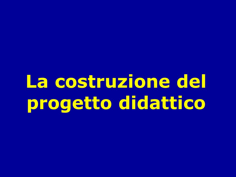 La costruzione del progetto didattico
