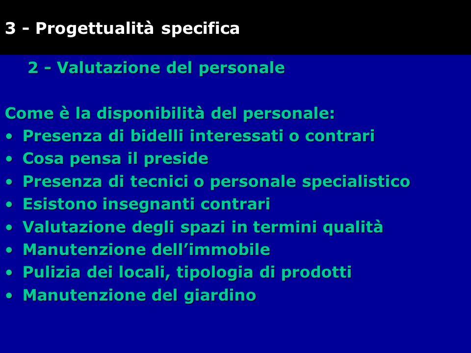 2 - Valutazione del personale Come è la disponibilità del personale: Presenza di bidelli interessati o contrariPresenza di bidelli interessati o contr