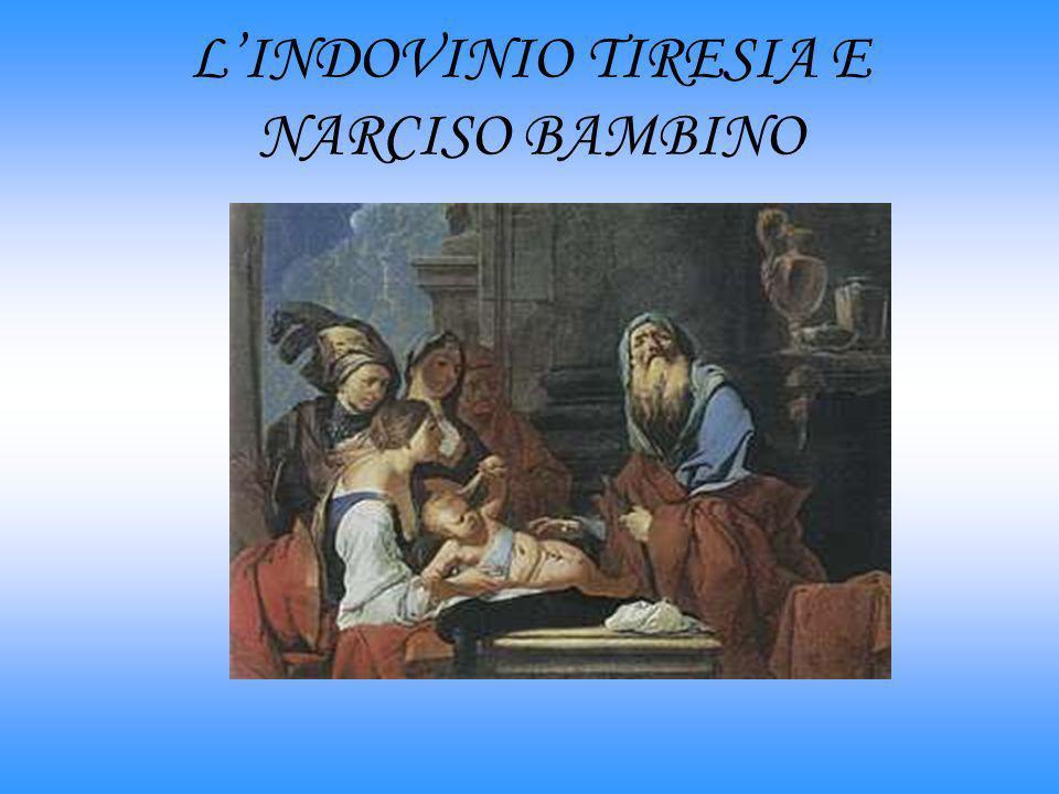 LINDOVINIO TIRESIA E NARCISO BAMBINO