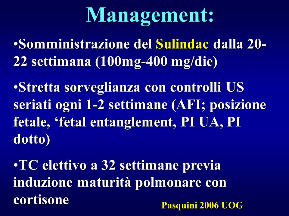 Somministrazione del Sulindac dalla 20- 22 settimana (100mg-400 mg/die)Somministrazione del Sulindac dalla 20- 22 settimana (100mg-400 mg/die) Stretta