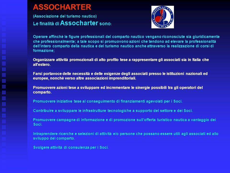 ASSOCHARTER ASSOCHARTER intende: Operare affinchè le figure professionali del comparto nautico vengano riconosciute sia giuridicamente che professiona
