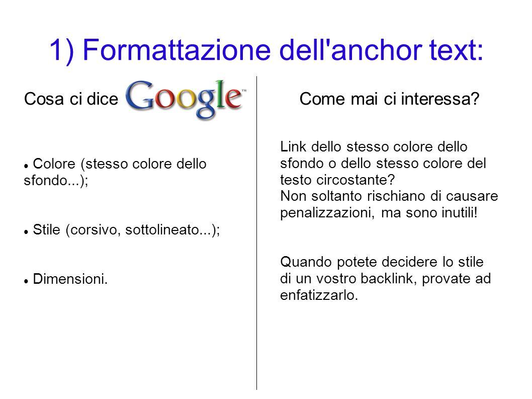 1) Formattazione dell'anchor text: Cosa ci diceCome mai ci interessa? Colore (stesso colore dello sfondo...); Stile (corsivo, sottolineato...); Dimens