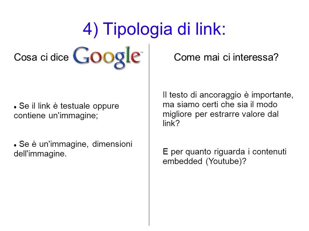 4) Tipologia di link: Cosa ci diceCome mai ci interessa? Se il link è testuale oppure contiene un'immagine; Se è un'immagine, dimensioni dell'immagine