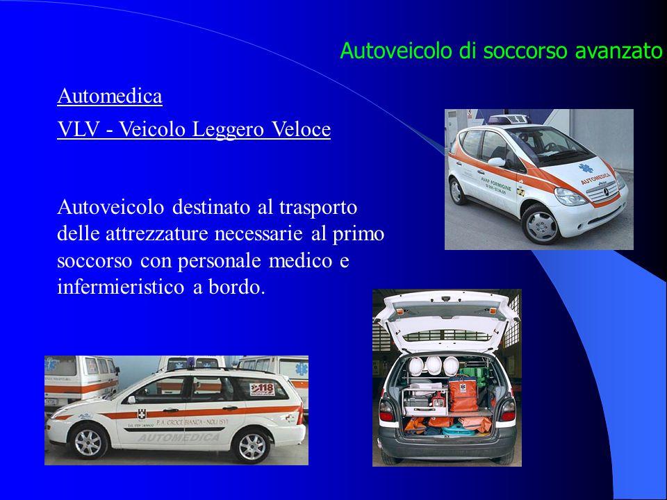 Autoveicolo di soccorso avanzato Automedica VLV - Veicolo Leggero Veloce Autoveicolo destinato al trasporto delle attrezzature necessarie al primo soccorso con personale medico e infermieristico a bordo.