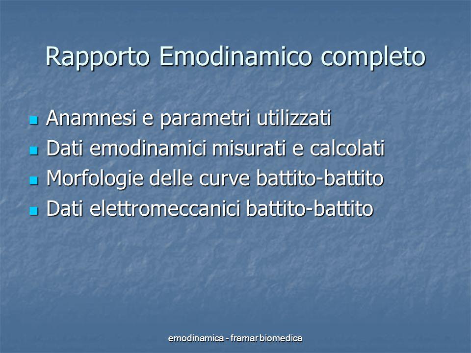 emodinamica - framar biomedica Rapporto Emodinamico completo Anamnesi e parametri utilizzati Anamnesi e parametri utilizzati Dati emodinamici misurati